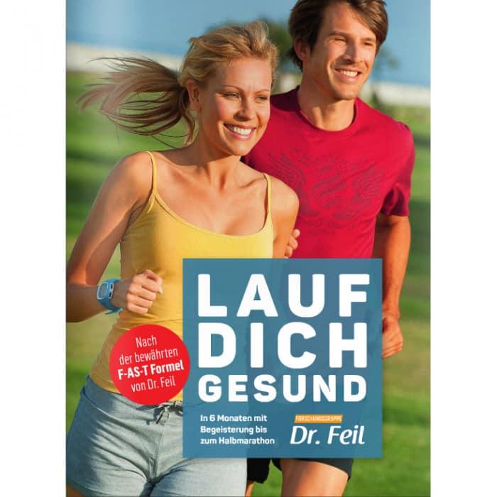 Dr. Feil Lauf dich gesund - In 6 Monaten mit Begeisterung bis zum Halbmarathon Sportbuch